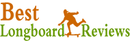Best Longboard Reviews